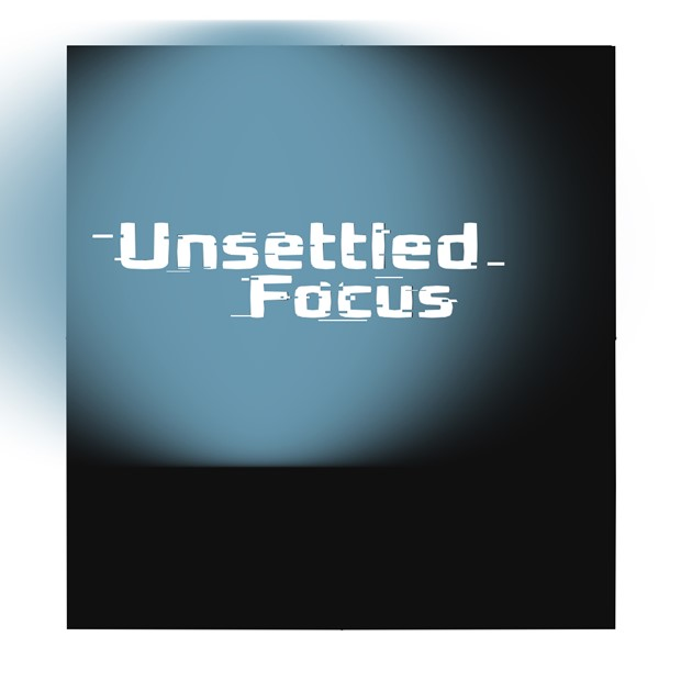 Unsettled Focus, by Liz Clifford