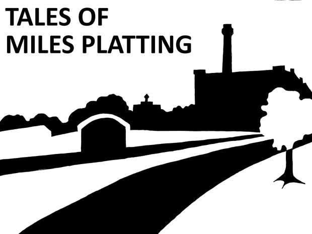 Tales of Miles Platting - Credit: Sarah Spanton