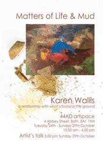 Matters of Life & Mud: a relationship with what's found in the ground, by Karen Wallis