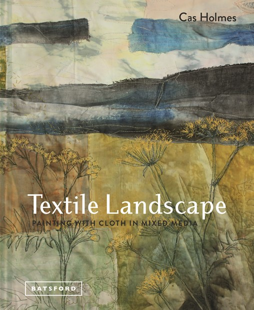 Textile Landscape launches today 6th September, by Cas Holmes