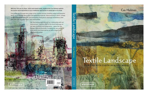 Textile Landscape:Painting with Cloth, by Cas Holmes