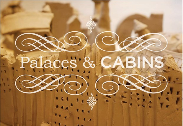 Cabins + Palaces