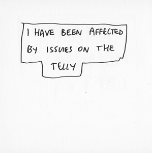 I Have Been Affected By Issues on the Telly, by James Gregory