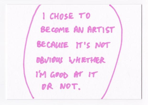 """I Chose to Become an Artist..."""