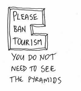 Please Ban Tourism - You Do Not Need to See the Pyramids, by James Gregory