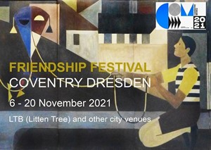 The Coventry Dresden Friendship Festival of the Arts, by Sharon Baker