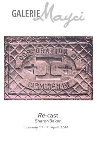 Re Cast: Sharon Baker 2019, by Sharon Baker