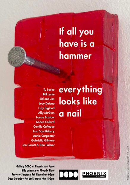 If all you have is a hammer, everything looks like a nail, by Lisa Scantlebury