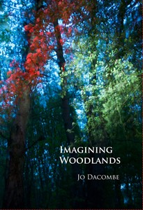 Imagining Woodlands, by Jo Dacombe