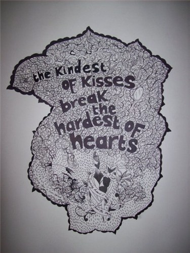 The Kindest of kisses break the hardest of hearts