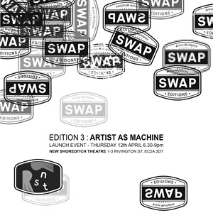 SWAP EDITIONS NO 3 : ARTIST AS MACHINE, by Robin Tarbet