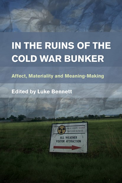 Chapter contribution: In the Ruins of the Cold War Bunker
