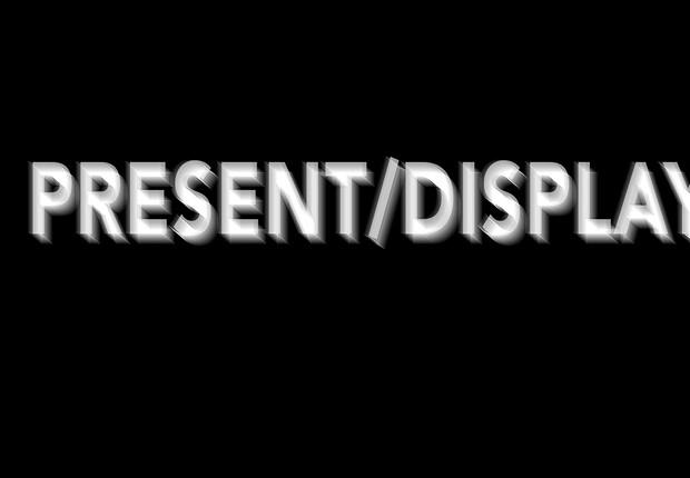 PRESENT/DISPLAY