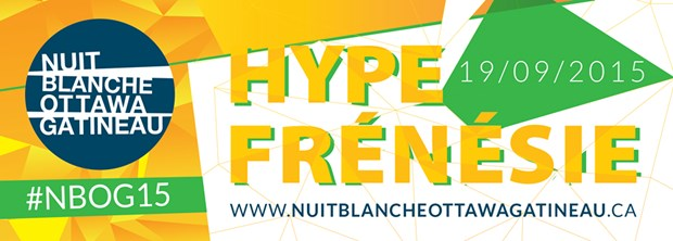 Nuit Blanche Ottawa+Gatineau 2015 - HYPE & FRÉNÉSIE