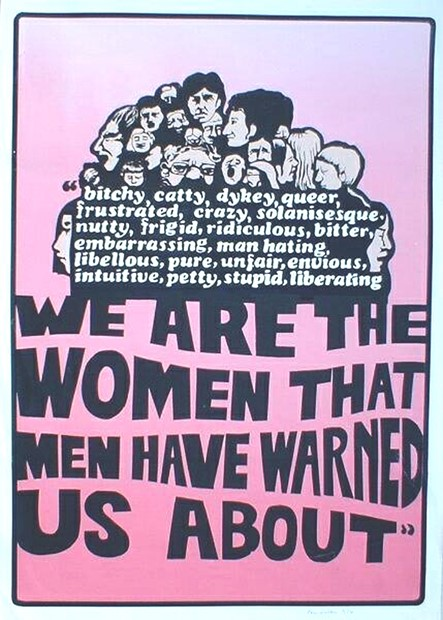 We are the Women That Men Have Warned Us About
