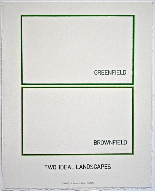 Two Ideal Landscapes: Greenfield, Brownfield