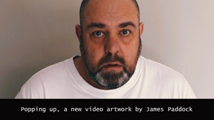 Performative video: Popping up, 2021, by James Paddock