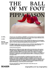 Pippa Eason - Solo exhibition, 'The Ball of My Foot', by Pippa Eason