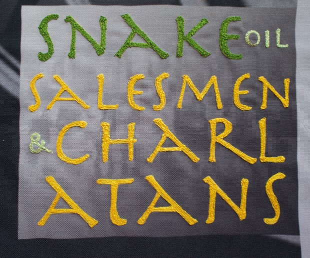 Snake Oil Salesmen and Charlatans - Credit: Linda P Izan