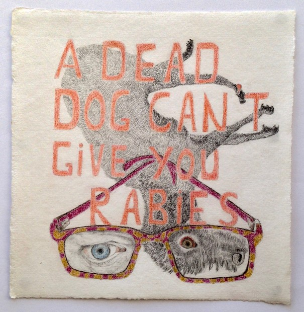 A dead dog can't give you rabies