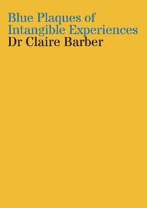 Research Folio: Blue Plaques of Intangible Experiences, by Claire Barber