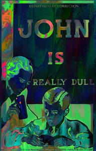 John Is Really Dull, by Corrupt Vision