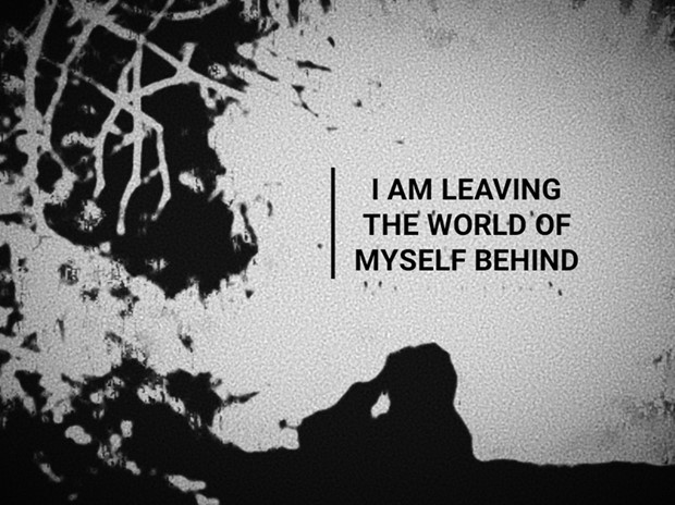 I'M LEAVING THE WORLD OF MYSELF BEHIND
