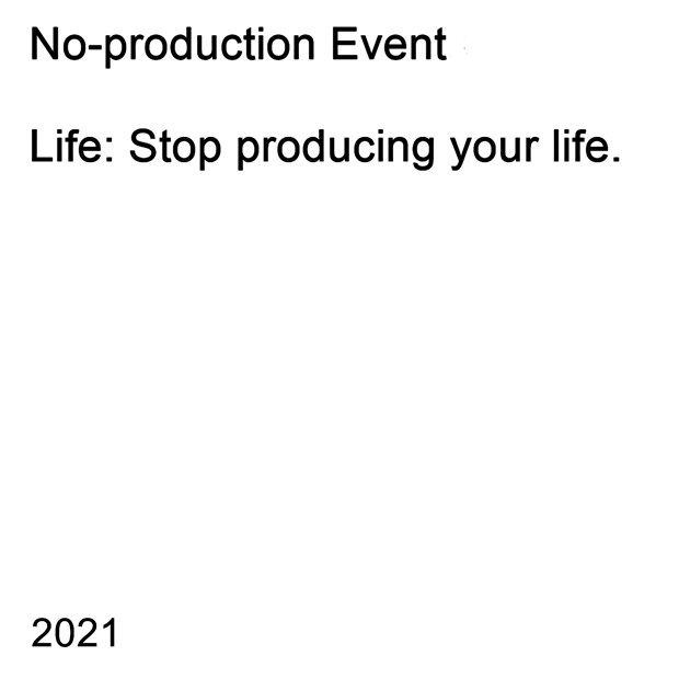 No-production Event: Life