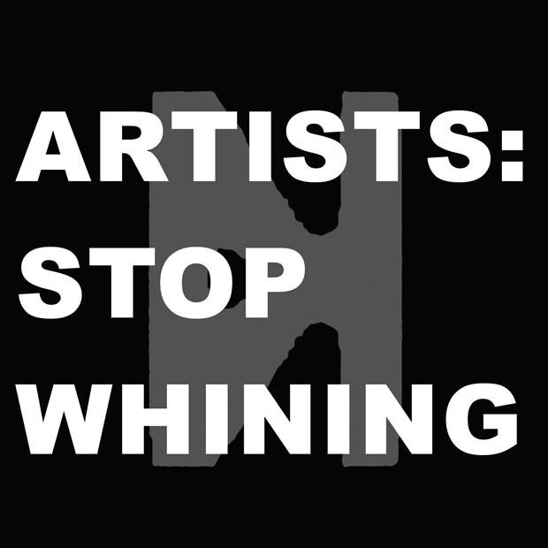ARTISTS: STOP WHINING