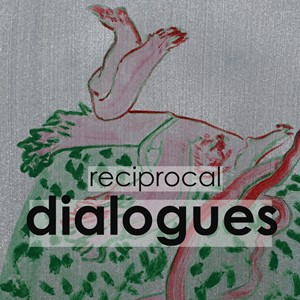 reciprocal dialogues, by Nadja Gabriela Plein